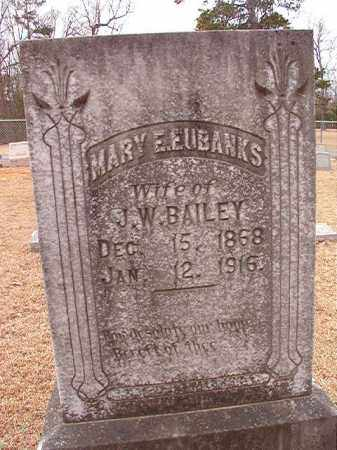 EUBANKS BAILEY, MARY E - Columbia County, Arkansas | MARY E EUBANKS BAILEY - Arkansas Gravestone Photos