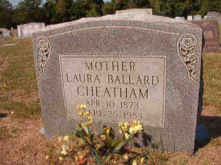 BALLARD CHEATHAM, LAURA - Columbia County, Arkansas | LAURA BALLARD CHEATHAM - Arkansas Gravestone Photos