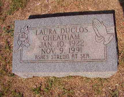 DUCLOS CHEATHAM, LAURA - Columbia County, Arkansas | LAURA DUCLOS CHEATHAM - Arkansas Gravestone Photos