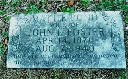 BOND FOSTER, MATTIE - Columbia County, Arkansas | MATTIE BOND FOSTER - Arkansas Gravestone Photos