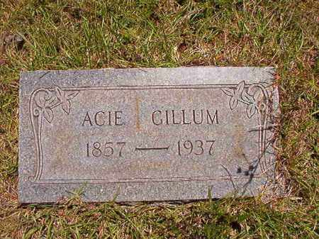 GILLUM, ACIE - Columbia County, Arkansas | ACIE GILLUM - Arkansas Gravestone Photos
