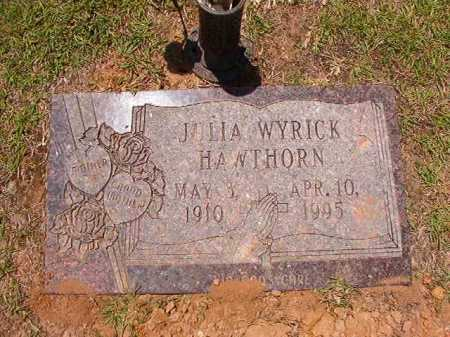 WYRICK HAWTHORN, JULIA - Columbia County, Arkansas | JULIA WYRICK HAWTHORN - Arkansas Gravestone Photos