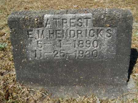 HENDRICKS, E M - Columbia County, Arkansas | E M HENDRICKS - Arkansas Gravestone Photos