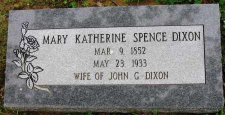 SPENCE DIXON, MARY KATHERINE - Conway County, Arkansas | MARY KATHERINE SPENCE DIXON - Arkansas Gravestone Photos