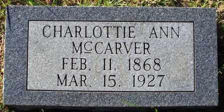 MCCARVER, CHARLOTTIE ANN - Conway County, Arkansas | CHARLOTTIE ANN MCCARVER - Arkansas Gravestone Photos