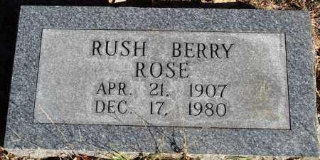 ROSE, RUSH BERRY - Conway County, Arkansas | RUSH BERRY ROSE - Arkansas Gravestone Photos