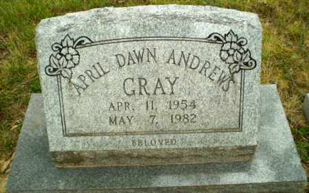 ANDREWS GRAY, APRIL DAWN - Craighead County, Arkansas | APRIL DAWN ANDREWS GRAY - Arkansas Gravestone Photos