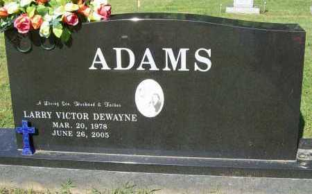 ADAMS, LARRY VICTOR DEWAYNE 