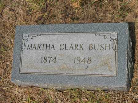 CLARK BUSH, MARTHA - Cross County, Arkansas | MARTHA CLARK BUSH - Arkansas Gravestone Photos