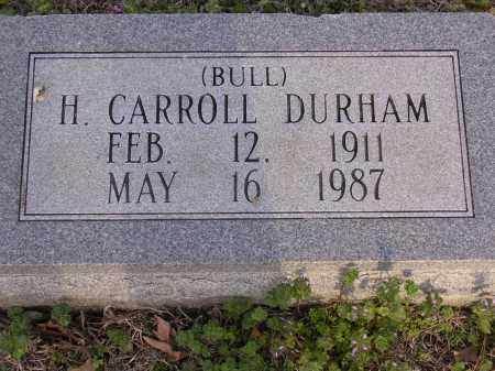 DURHAM, H CARROLL (BULL) - Cross County, Arkansas | H CARROLL (BULL) DURHAM - Arkansas Gravestone Photos