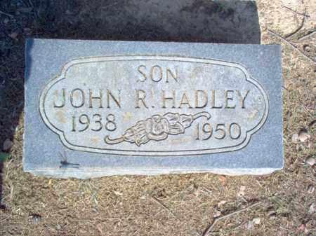 HADLEY, JOHN R - Cross County, Arkansas | JOHN R HADLEY - Arkansas Gravestone Photos