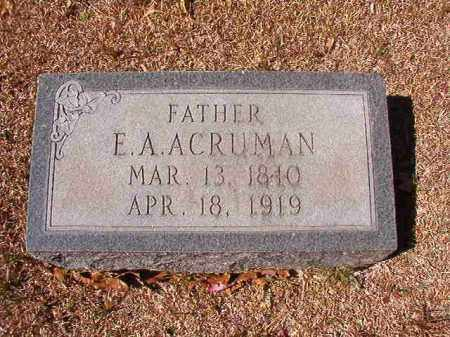 ACRUMAN, E A - Dallas County, Arkansas | E A ACRUMAN - Arkansas Gravestone Photos