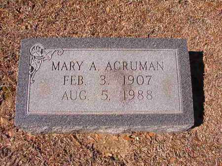 ACRUMAN, MARY A - Dallas County, Arkansas | MARY A ACRUMAN - Arkansas Gravestone Photos
