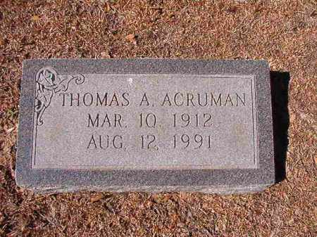 ACRUMAN, THOMAS A - Dallas County, Arkansas | THOMAS A ACRUMAN - Arkansas Gravestone Photos