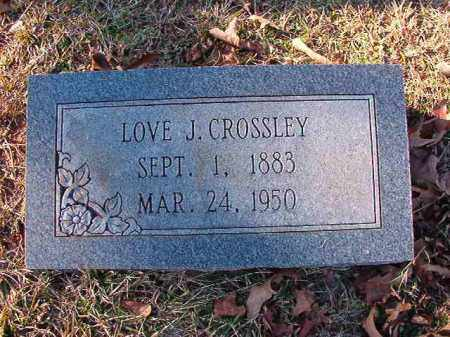 CROSSLEY, LOVE J - Dallas County, Arkansas | LOVE J CROSSLEY - Arkansas Gravestone Photos