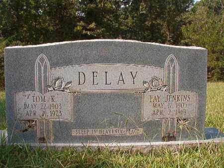 DELAY, TOM K - Dallas County, Arkansas | TOM K DELAY - Arkansas Gravestone Photos