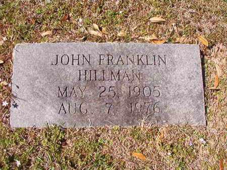 HILLMAN, JOHN FRANKLIN - Dallas County, Arkansas | JOHN FRANKLIN HILLMAN - Arkansas Gravestone Photos