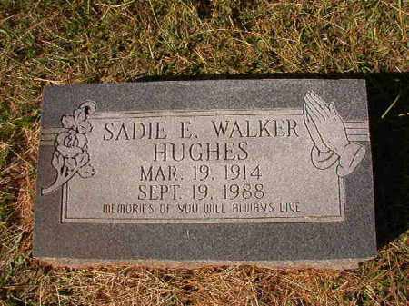 WALKER HUGHES, SADIE E - Dallas County, Arkansas | SADIE E WALKER HUGHES - Arkansas Gravestone Photos