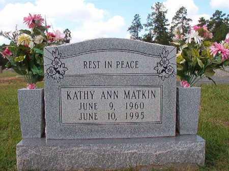 MATKIN, KATHY ANN - Dallas County, Arkansas | KATHY ANN MATKIN - Arkansas Gravestone Photos