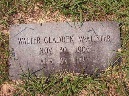 MCALISTER, WALTER GLADDEN - Dallas County, Arkansas | WALTER GLADDEN MCALISTER - Arkansas Gravestone Photos