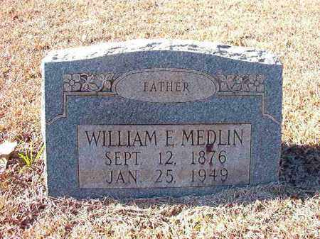 MEDLIN, WILLIAM E - Dallas County, Arkansas | WILLIAM E MEDLIN - Arkansas Gravestone Photos