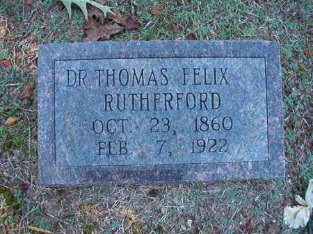 RUTHERFORD, DR, THOMAS FELIX - Dallas County, Arkansas | THOMAS FELIX RUTHERFORD, DR - Arkansas Gravestone Photos