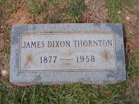 THORNTON, JAMES DIXON - Dallas County, Arkansas | JAMES DIXON THORNTON - Arkansas Gravestone Photos