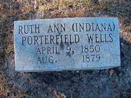 PORTERFIELD WELLS, RUTH ANN (INDIANA) - Dallas County, Arkansas | RUTH ANN (INDIANA) PORTERFIELD WELLS - Arkansas Gravestone Photos