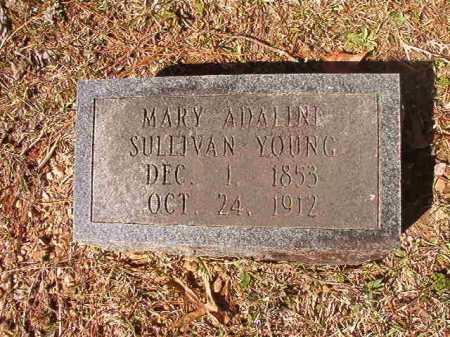 SULLIVAN YOUNG, MARY ADALINE - Dallas County, Arkansas | MARY ADALINE SULLIVAN YOUNG - Arkansas Gravestone Photos