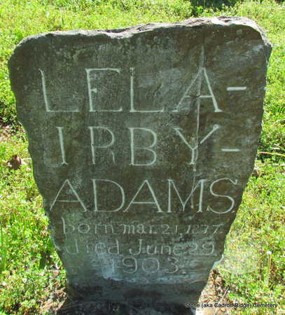 IRBY ADAMS, LELA - Faulkner County, Arkansas | LELA IRBY ADAMS - Arkansas Gravestone Photos
