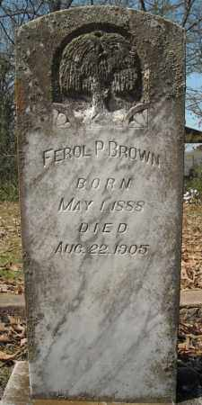 BROWN, FEROL P. - Faulkner County, Arkansas | FEROL P. BROWN - Arkansas Gravestone Photos