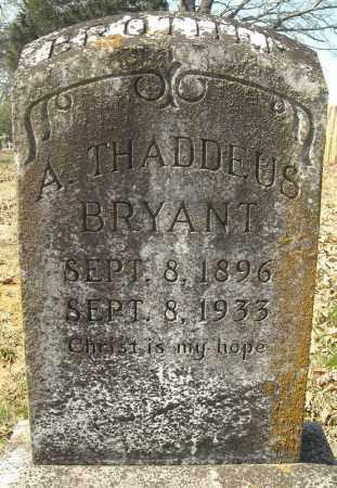 BRYANT, A. THADDEUS - Faulkner County, Arkansas | A. THADDEUS BRYANT - Arkansas Gravestone Photos
