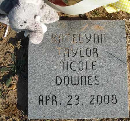 DOWNES, KATELYNN TAYLOR NICOLE - Faulkner County, Arkansas | KATELYNN TAYLOR NICOLE DOWNES - Arkansas Gravestone Photos