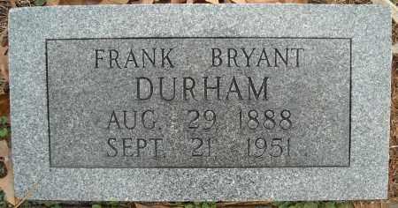 DURHAM, FRANK BRYANT - Faulkner County, Arkansas | FRANK BRYANT DURHAM - Arkansas Gravestone Photos