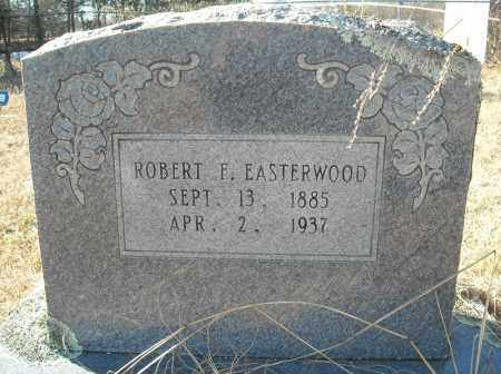 EASTERWOOD, ROBERT F. - Faulkner County, Arkansas | ROBERT F. EASTERWOOD - Arkansas Gravestone Photos