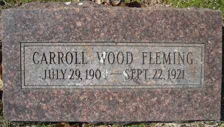 FLEMING, CARROLL WOOD - Faulkner County, Arkansas | CARROLL WOOD FLEMING - Arkansas Gravestone Photos