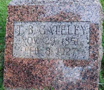 GATELEY, T. B. - Faulkner County, Arkansas | T. B. GATELEY - Arkansas Gravestone Photos