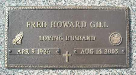 GILL (VETERAN), FRED HOWARD - Faulkner County, Arkansas | FRED HOWARD GILL (VETERAN) - Arkansas Gravestone Photos