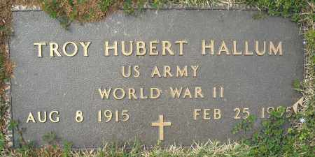 HALLUM (VETERAN WWII), TROY HUBERT - Faulkner County, Arkansas | TROY HUBERT HALLUM (VETERAN WWII) - Arkansas Gravestone Photos