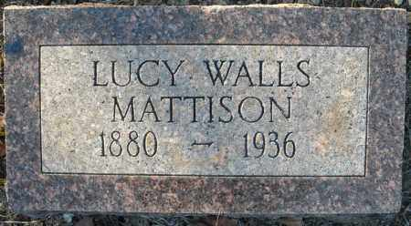 WALLS MATTISON, LUCY - Faulkner County, Arkansas | LUCY WALLS MATTISON - Arkansas Gravestone Photos
