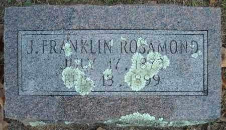 ROSAMOND, J. FRANKLIN - Faulkner County, Arkansas | J. FRANKLIN ROSAMOND - Arkansas Gravestone Photos