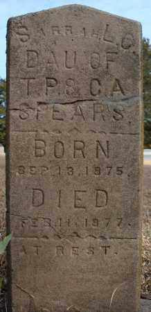 SPEARS, SARRAH L.C. - Faulkner County, Arkansas | SARRAH L.C. SPEARS - Arkansas Gravestone Photos