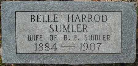 HARROD SUMLER, BELLE - Faulkner County, Arkansas | BELLE HARROD SUMLER - Arkansas Gravestone Photos
