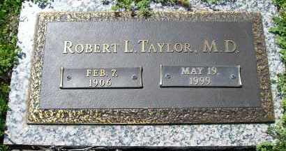TAYLOR, M.D., ROBERT L. - Faulkner County, Arkansas | ROBERT L. TAYLOR, M.D. - Arkansas Gravestone Photos