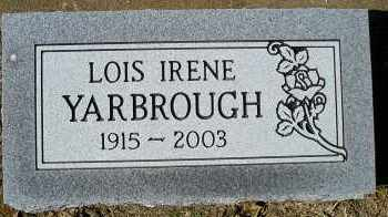 YARBROUGH, LOIS IRENE - Faulkner County, Arkansas | LOIS IRENE YARBROUGH - Arkansas Gravestone Photos