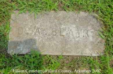 BLAIR, D. A. - Fulton County, Arkansas | D. A. BLAIR - Arkansas Gravestone Photos