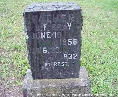 BRAY, BENJAMIN FRANKLIN - Fulton County, Arkansas   BENJAMIN FRANKLIN BRAY - Arkansas Gravestone Photos