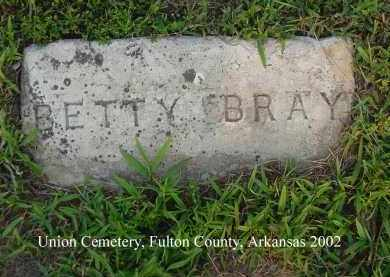 BRAY, BETTY - Fulton County, Arkansas | BETTY BRAY - Arkansas Gravestone Photos