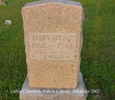 BRAY, MARY - Fulton County, Arkansas | MARY BRAY - Arkansas Gravestone Photos