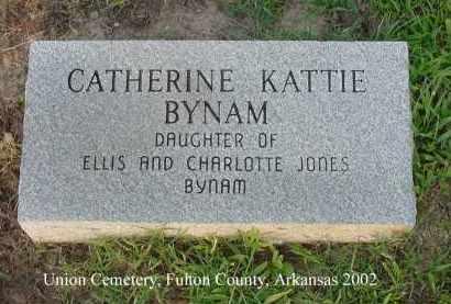 "BYNAM, CATHERINE ""KATTIE"" - Fulton County, Arkansas | CATHERINE ""KATTIE"" BYNAM - Arkansas Gravestone Photos"